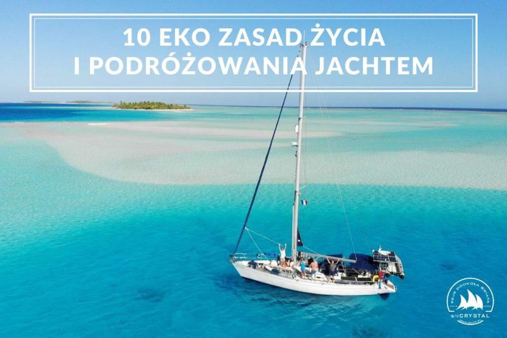 eko_zasady_odpowiedzialnego_zycia_podrozowania_jacht_Crystal
